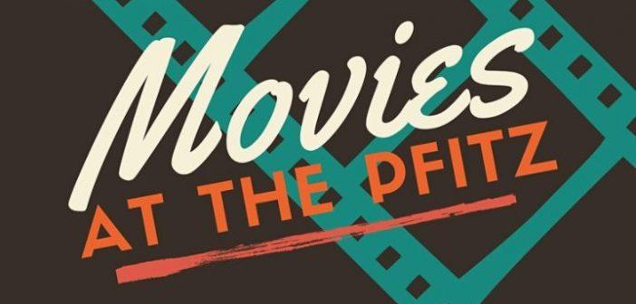 Movies at the Pfitz